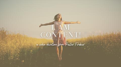 Video Devotion: I am Content!