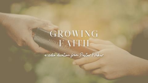 Video Devotion: Growing Faith