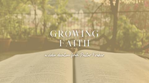 Video Devotion: Growing Faith #2