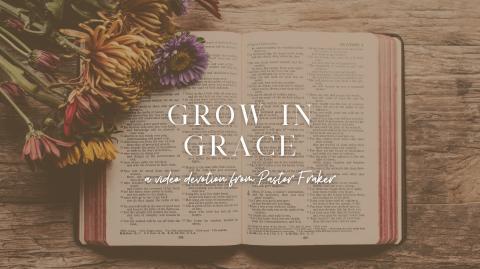 Video Devotion: Grow in Grace
