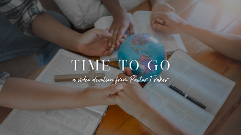 Video Devotion: Time to Go