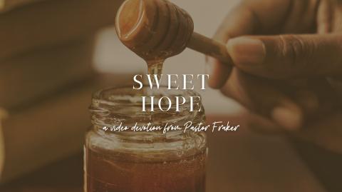 Video Devotion: Sweet Hope