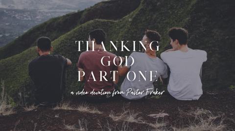 Video Devotion: Thanking God Part One