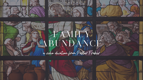 Video Devotion: Family Abundance