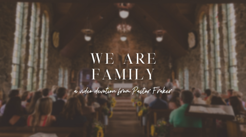 Video Devotion: We Are Family