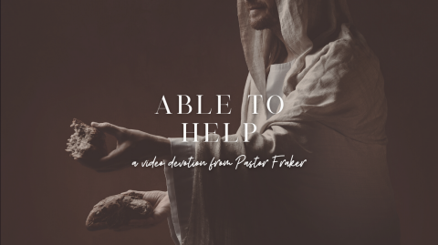 Video Devotion: Able to Help