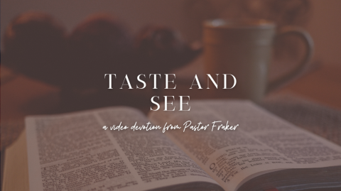 Video Devotion: Taste and See